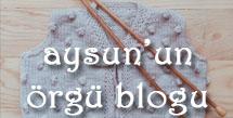 Aysun'un Örgü Blogu